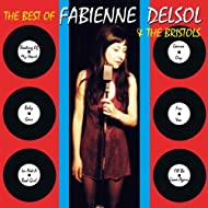 Best of Fabienne Del Sol & the Bristols