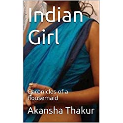 True Story: Chronicles of a housemaid (Indian Girl Book 1)