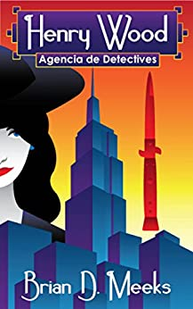 Agencia De Detectives Henry Wood (Spanish Edition) by [Meeks, Brian D.]