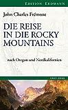 Die Reise in die Rocky Mountains: Nach Oregon und Nordkalifornien (Edition Erdmann)