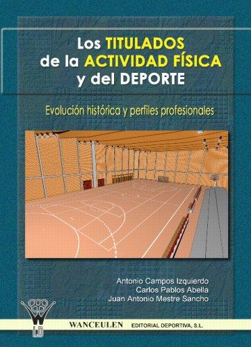 Los Titulados De La Actividad Física Y Deporte: Evolución Histórica Y Perfiles Profesionales