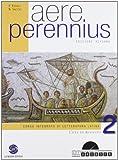Aere perennius. Con espansione online. Per i Licei e gli Ist. magistrali: 2