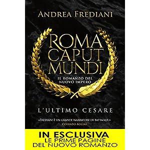 Roma Caput Mundi. L'ultimo Cesare (Roma Caput Mund