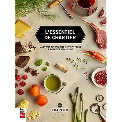 L'essentiel de Chartier : L'ABC des harmonies aromatiques à table et en cuisine