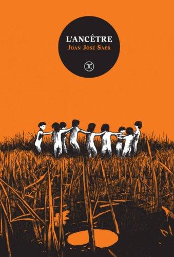 L'Ancêtre par Juan jose Saer