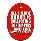 Designsify All I Care About is Collecting - Pluma estilográfica y como 3 Personas - Adorno Ovalado, árbol de Navidad, Mejor Regalo para cumpleaños, Navidad, Aniversario