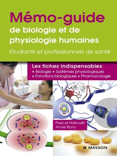 Mémo-guide de biologie et de physiologie humaines - UE 2.1 et 2.2: Étudiants et professionnels de santé par Pascal Hallouët, Anne Borry
