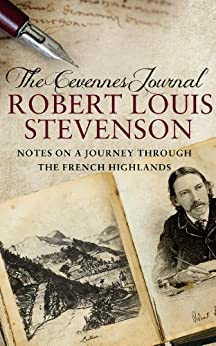 The Cevennes Journal: Notes on a Journey Through the French Highlands von [Stevenson, Robert Louis]