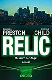 Relic: Museum der Angst (Ein Fall für Special Agent Pendergast, Band 1) - Douglas Preston