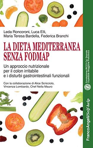 La Dieta mediterranea senza FODMAP: Un approccio nutrizionale per il colon irritabile e i disturbi gastrointestinali funzionali (Italian Edition)