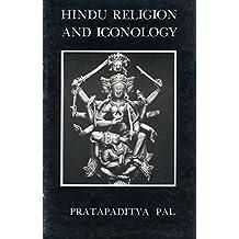 Hindu Religion and Iconology According to the Tantrasara (The Tantric tradition) by Pratapaditya Pal (1982-06-02)
