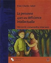 La personne ayant une déficience intellectuelle : Découvrir, comprendre, intervenir