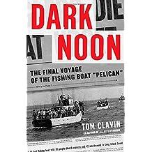 Dark Noon by Tom Clavin (2007-04-26)