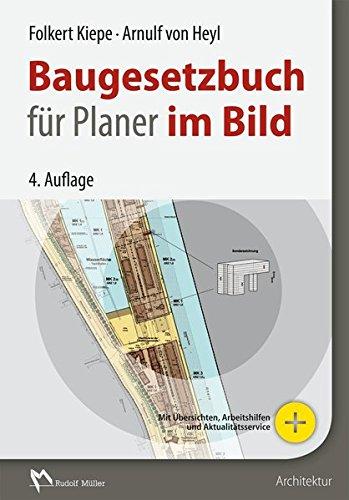 Baugesetzbuch für Planer im Bild: aktuell kommentiert und grafisch umgesetzt
