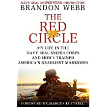 [The Red Circle: My Life in the Navy Seal Sniper Corps and How I Trained America's Deadliest Marksmen [ THE RED CIRCLE: MY LIFE IN THE NAVY SEAL SNIPER CORPS AND HOW I TRAINED AMERICA'S DEADLIEST MARKSMEN ] By Webb, Brandon ( Author )Apr-10-2012 Hardcover