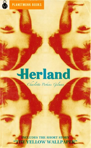 """Herland (1915) (includes """"The Yellow Wallpaper"""")"""