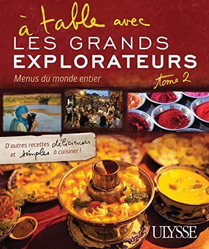 A table avec les Grands Explorateurs - Menus du monde entier - tome 2 (2) par Collectif