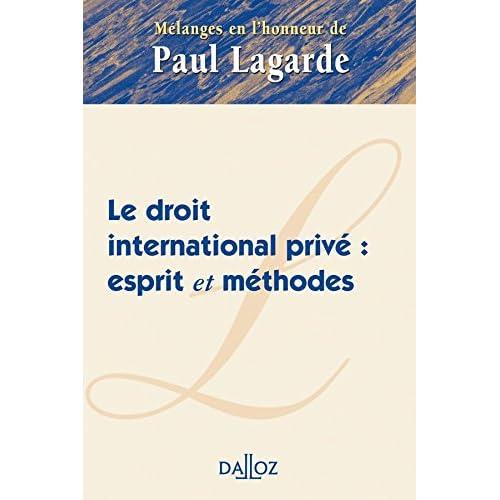 Mélanges en l'honneur de Paul Lagarde. Le droit international privé : Esprit et méthodes
