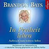 In Freiheit leben: 2 CDs - Brandon Bays