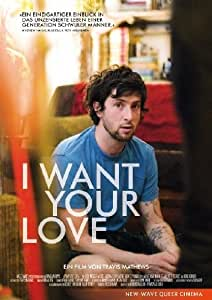 I Want Your Love  (OmU)