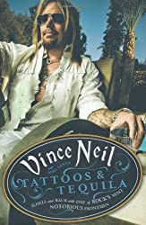 By Vince Neil Tattoos & Tequila: To Hell and Back With One Of Rock's Most Notorious Frontmen [Hardcover]