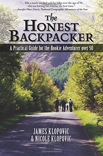 The Honest Backpacker: A Practical Guide For The Rookie Adventurer Over 50 -