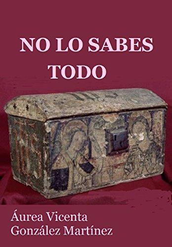 NO LO SABES TODO por AUREA-VICENTA GONZÁLEZ MARTÍNEZ