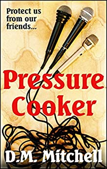 Pressure Cooker (English Edition) de [Mitchell, D.M.]