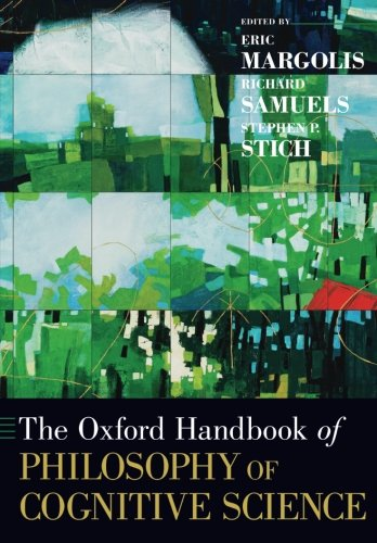 The Oxford Handbook of Philosophy of Cognitive Science (Oxford Handbooks) - Pebble Stich