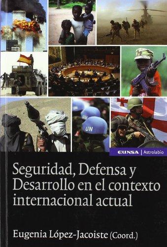 Seguridad, defensa y desarrollo en el contexto internacional actual (Astrolabio derecho)