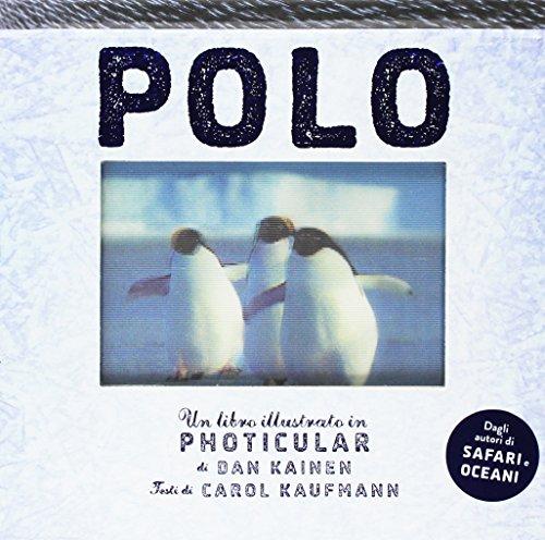 Polo. Un libro illustrato in Photicular®. Ediz. illustrata por Dan Kainen