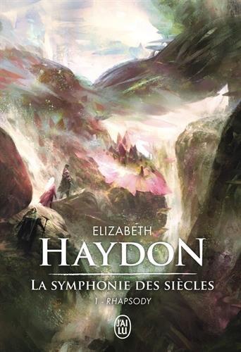 La symphonie des siècles, Tome 1 : Rhapsody par Elizabeth Haydon