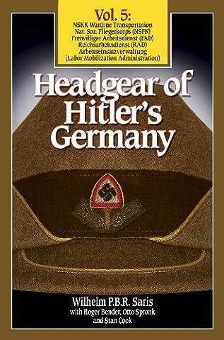 HEADGEAR OF HITLER'S GERMANY: VOLUME 5