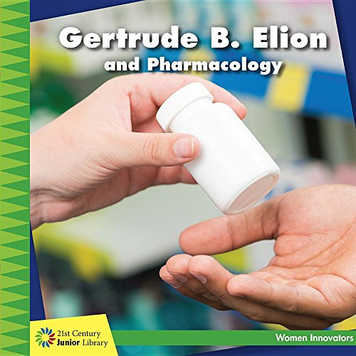 gertrude-b-elion-and-pharmacology-21st-century-junior-library-women-innovators