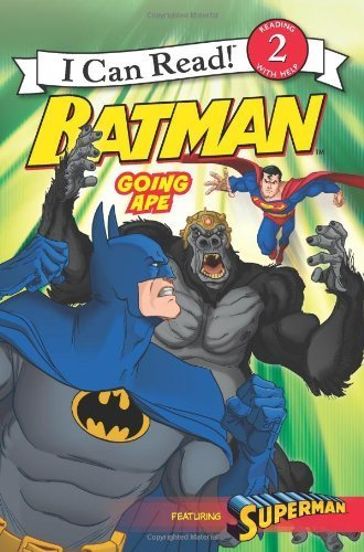 Batman Classic: Going Ape (I Can Read Book 2) by Sutton, Laurie S. (2012) Paperback
