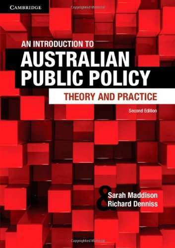 An Introduction to Australian Public Policy: Theory and Practice 2nd edition by Maddison, Sarah, Denniss, Richard (2013) Paperback