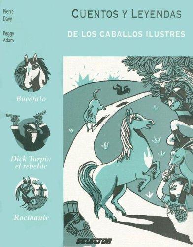 Cuentos y leyendas de los caballos ilustres / Stories and legends of famous horses (Memorias Del Mundo)