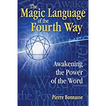 [(Magic Language of the Fourth Way : Awakening the Power of the Word)] [By (author) Pierre Bonnasse] published on (August, 2008)