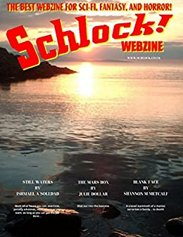 Schlock! Webzine Vol. 10, Issue 7 by [Soledad, Ishmael A, Bryant, Gregory KH, Dollar, Julie, Metcalf, Shannon M]