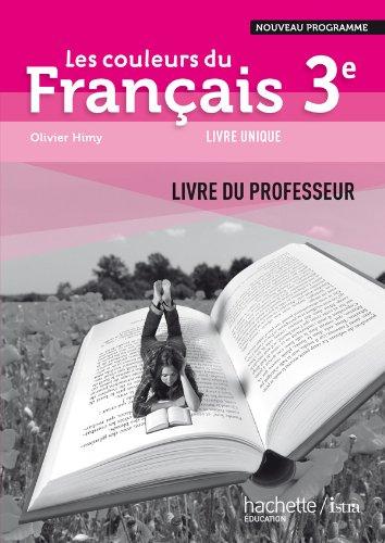 Les couleurs du Français 3e - Livre du professeur - Edition 2012