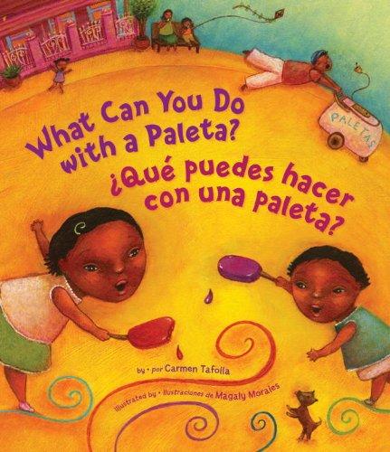 What Can You Do with a Paleta?: Bilingual por Carmen Tafolla, Magaly Morales