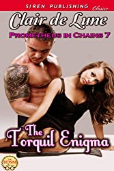 The Torquil Enigma [Prometheus in Chains 7] (Siren Publishing Classic)