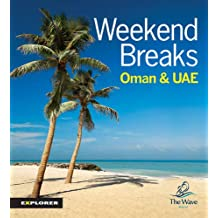Weekend breaks in Oman & the UAE