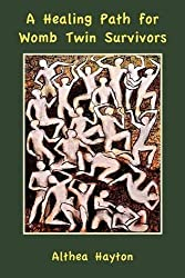 A Healing Path for Womb Twin Survivors by Althea Margaret Hayton (2012-11-27)