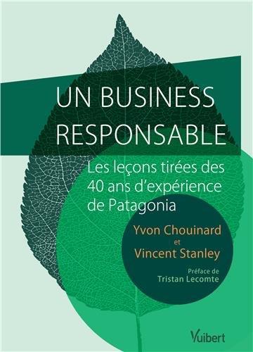 un-business-responsable-petit-guide-de-lentreprise-durable-et-profitable-par-le-crateur-de-patagonia