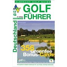 Golf Führer Deutschland 11/12: Mit 356 Greenfee Bonus Cards