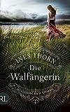 Die Walfängerin: Historischer Roman von Ines Thorn