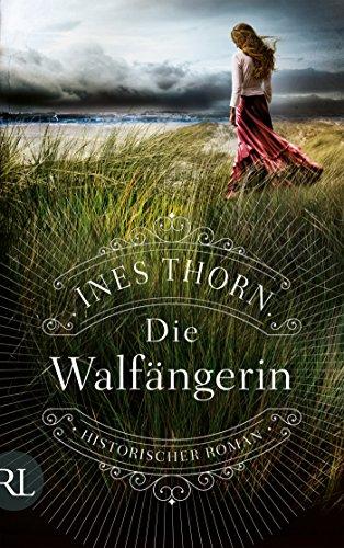 Buchseite und Rezensionen zu 'Die Walfängerin: Historischer Roman' von Ines Thorn