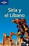 Siria y el Líbano 2 (Guías de País Lonely Planet)