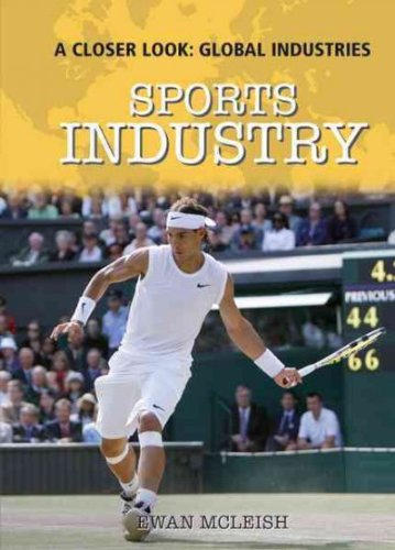 Sports Industry (A Closer Look: Global Industries)